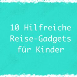 Reise-Gadgets für Kinder